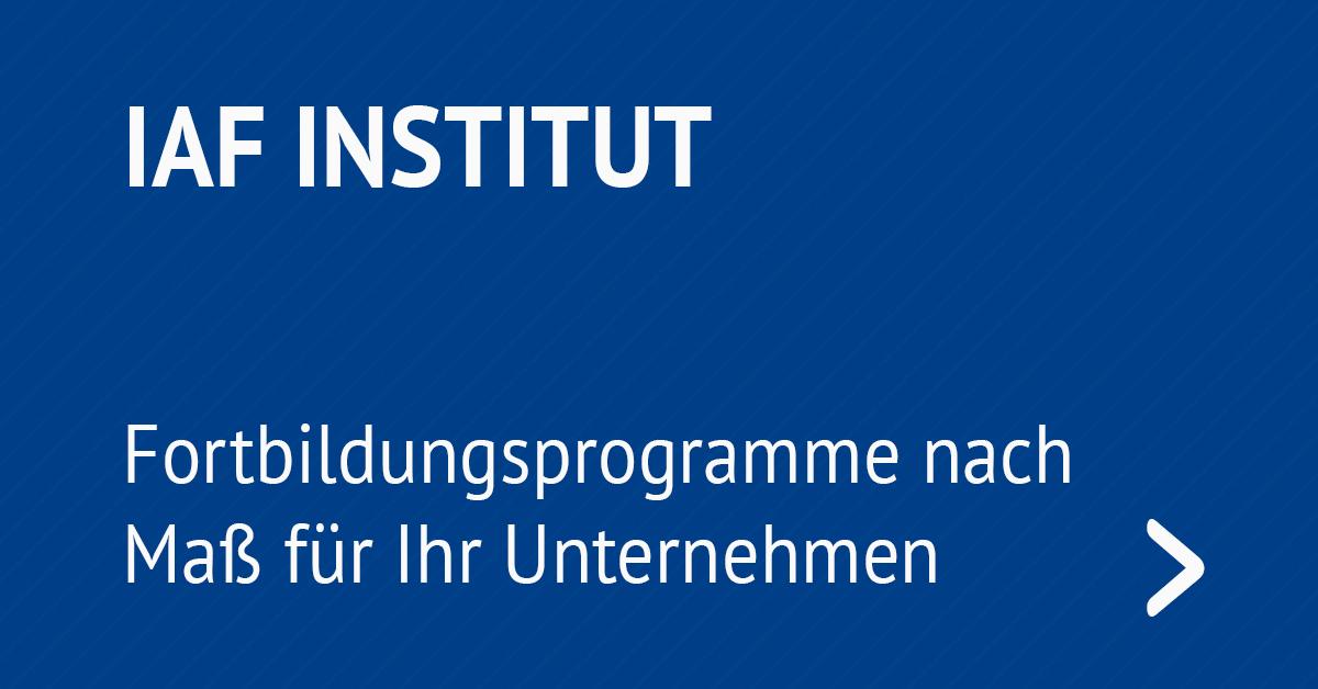 IAF Institut - Fortbildungsprogramme nach Maß für Ihr Unternehmen