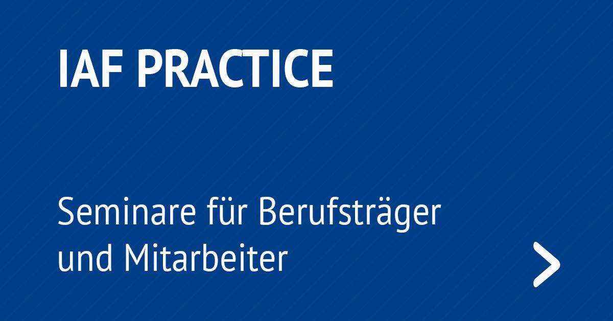 IAF Practice - Seminare für Berufsträger und Mitarbeiter