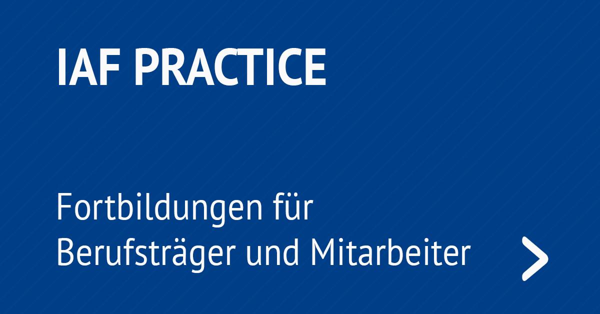 IAF Practice - Fortbildungen für Berufsträger und Mitarbeiter