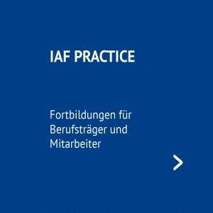 IAF Practice – Fortbildungen für Berufsträger und Mitarbeiter